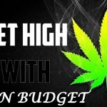 5 Ways to Get High on a Minimum Budget